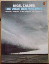 Nigel Calder's the weather machine movie about the imminent ice age